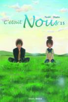 [ANIME/MANGA] C'était Nous (Bokura Ga Ita) C-etait-nous-manga-volume-15-simple-52743