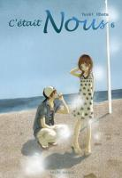 [ANIME/MANGA] C'était Nous (Bokura Ga Ita) C-tait-nous-manga-volume-6-simple-8193