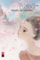 Manhua - Fleurs en suspens