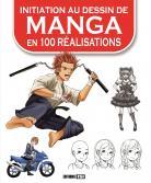 Initiation au Dessin de Manga en 100 Realisations 1