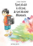 Manga - Sans aller à l'école, je suis devenu mangaka